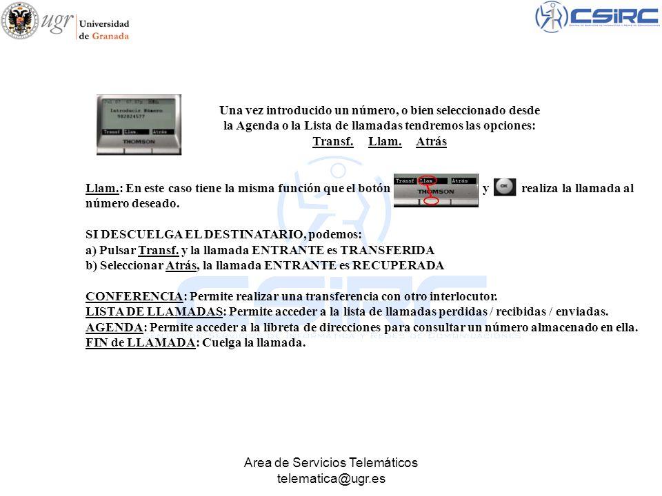 Area de Servicios Telemáticos telematica@ugr.es Llam.: En este caso tiene la misma función que el botón y realiza la llamada al número deseado. SI DES