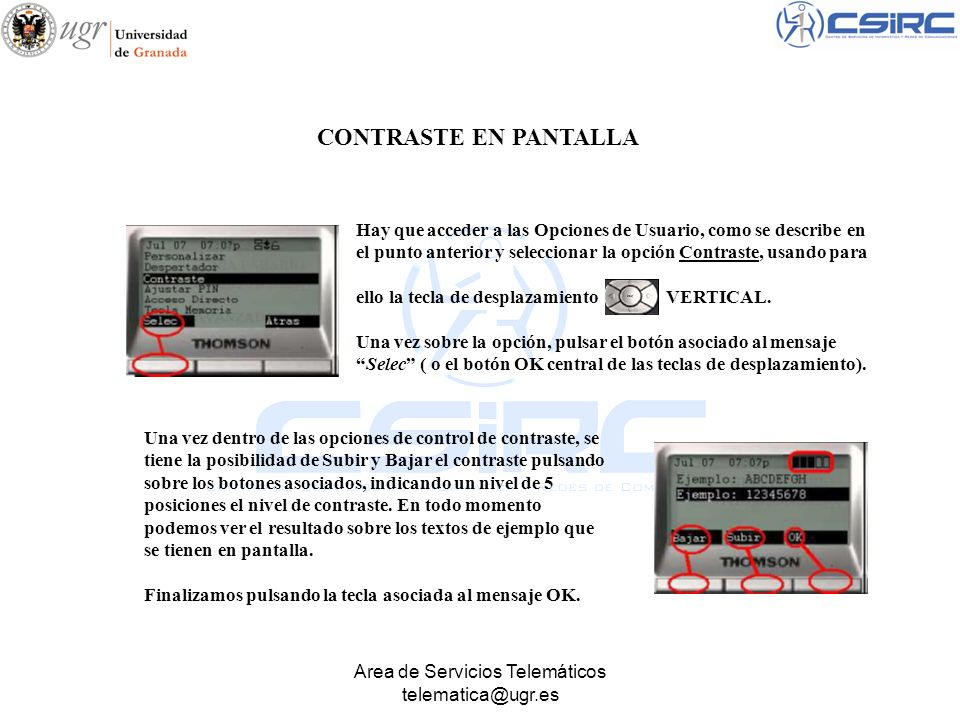 Area de Servicios Telemáticos telematica@ugr.es Accedemos a Opciones de Usuario y elegimos Personalizar Navegamos con las teclas de desplazamiento hasta el VALOR de Tono : Default.