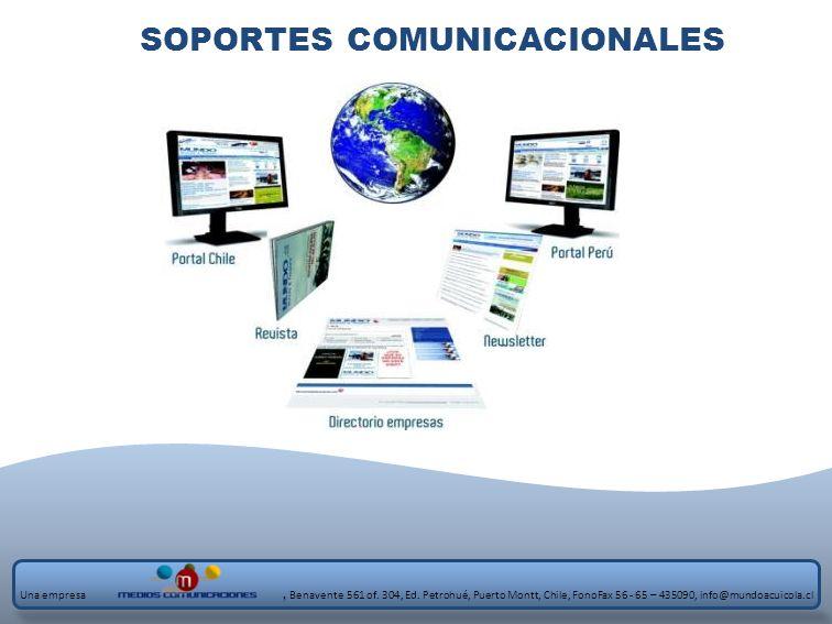 SOPORTES COMUNICACIONALES Una empresa, Benavente 561 of. 304, Ed. Petrohué, Puerto Montt, Chile, FonoFax 56 - 65 – 435090, info@mundoacuicola.cl