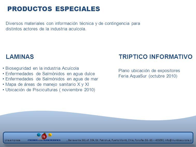 PRODUCTOS ESPECIALES Diversos materiales con información técnica y de contingencia para distintos actores de la industria acuícola. LAMINAS Biosegurid