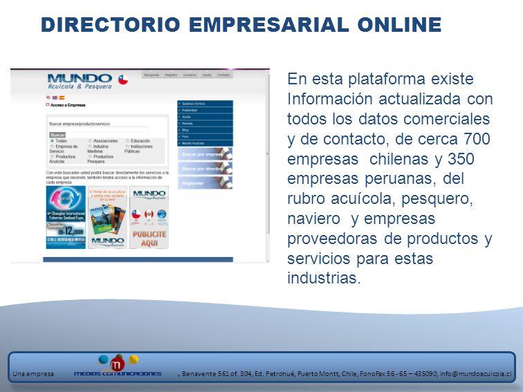 DIRECTORIO EMPRESARIAL ONLINE En esta plataforma existe Información actualizada con todos los datos comerciales y de contacto, de cerca 700 empresas c