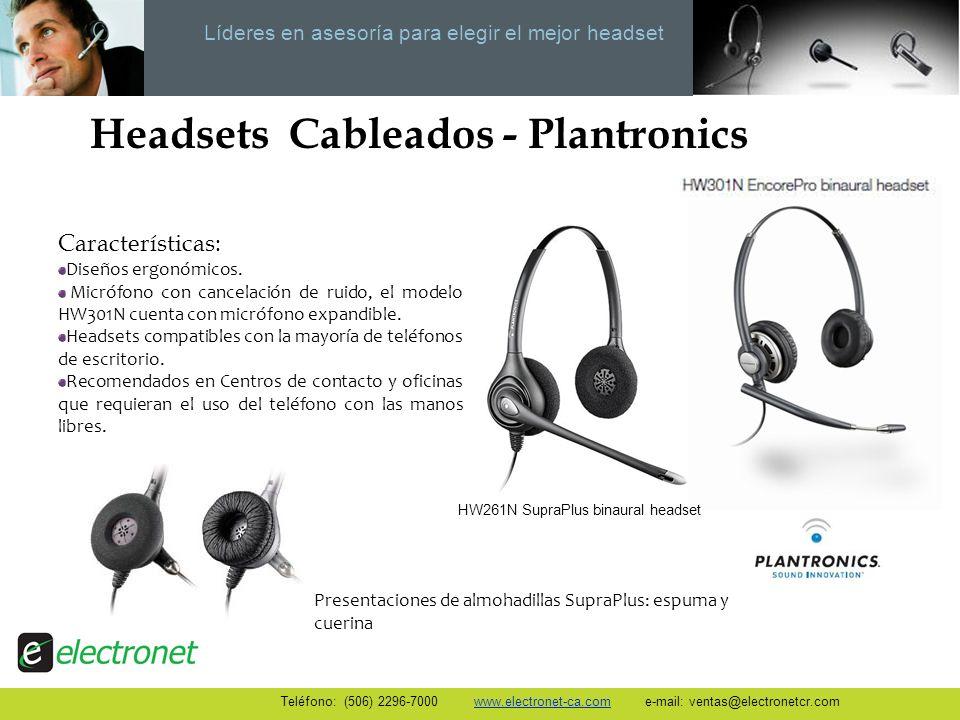 Líderes en asesoría para elegir el mejor headset Teléfono: (506) 2296-7000 www.electronet-ca.com e-mail: ventas@electronetcr.com Headsets Cableados -