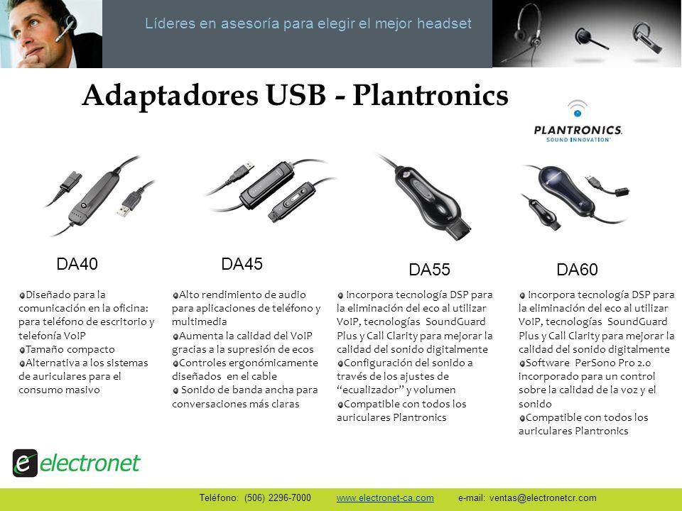 Líderes en asesoría para elegir el mejor headset Teléfono: (506) 2296-7000 www.electronet-ca.com e-mail: ventas@electronetcr.com DA40DA45 Alto rendimi