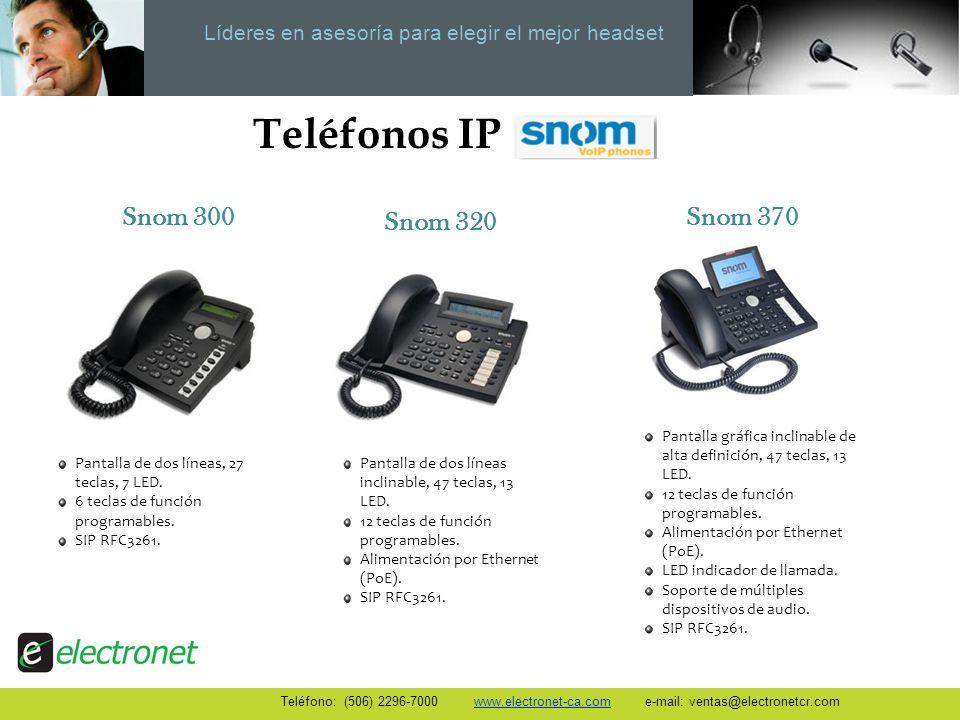 Líderes en asesoría para elegir el mejor headset Teléfonos IP Teléfono: (506) 2296-7000 www.electronet-ca.com e-mail: ventas@electronetcr.com Snom 300