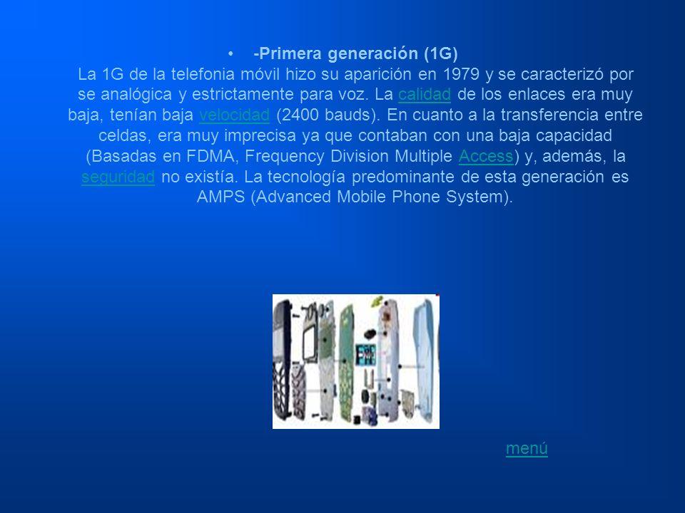 -Primera generación (1G) La 1G de la telefonia móvil hizo su aparición en 1979 y se caracterizó por se analógica y estrictamente para voz. La calidad
