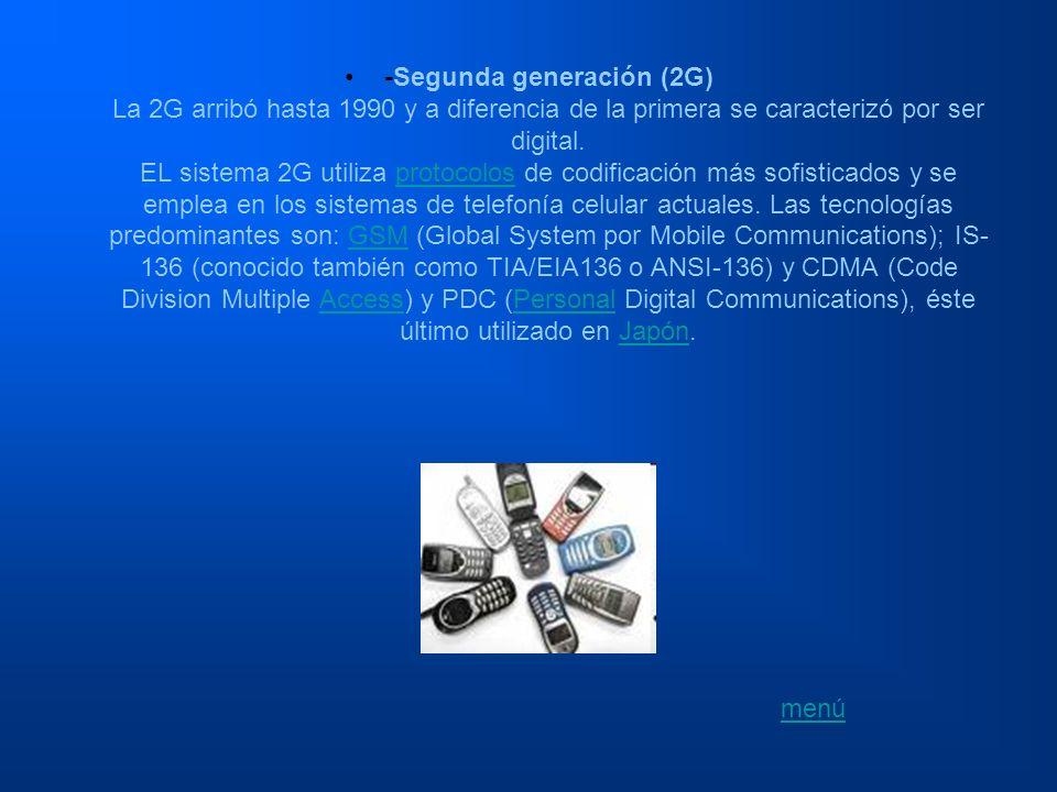 -Segunda generación (2G) La 2G arribó hasta 1990 y a diferencia de la primera se caracterizó por ser digital. EL sistema 2G utiliza protocolos de codi