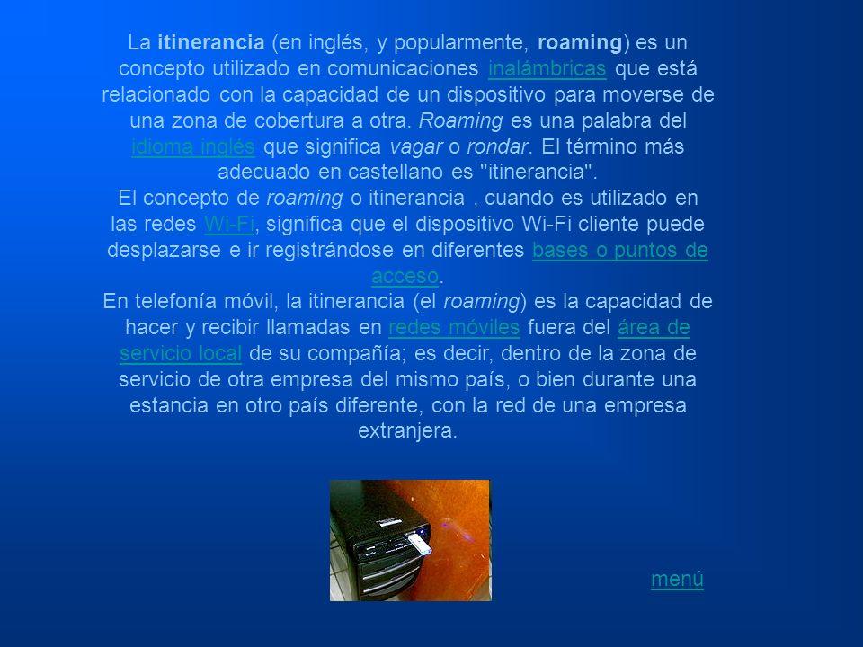 La itinerancia (en inglés, y popularmente, roaming) es un concepto utilizado en comunicaciones inalámbricas que está relacionado con la capacidad de u