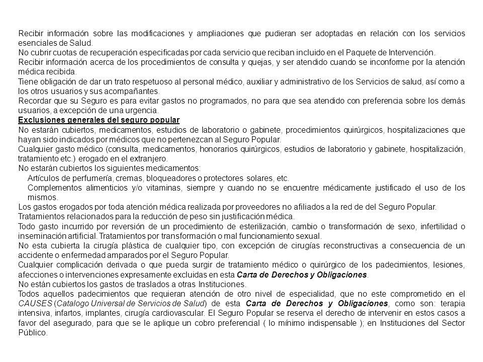 Recibir información sobre las modificaciones y ampliaciones que pudieran ser adoptadas en relación con los servicios esenciales de Salud. No cubrir cu