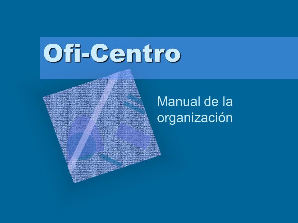 Ofi-Centro Manual de la organización Complete las tareas siguientes: 1.Aplique la transición de diapositivas Persianas Horizontales con un sonido de explosiónón en toda la presentación.