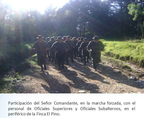 Participación del Señor Comandante, en la marcha forzada, con el personal de Oficiales Superiores y Oficiales Subalternos, en el periférico de la Finc