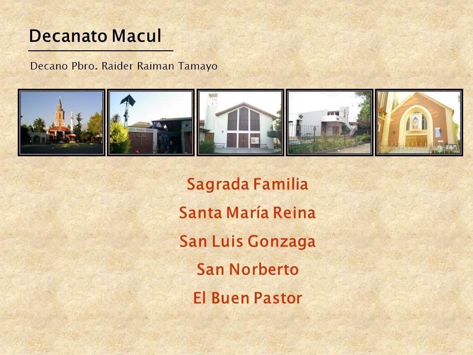 Sagrada Familia Santa María Reina San Luis Gonzaga San Norberto El Buen Pastor Decanato Macul Decano Pbro. Raider Raiman Tamayo