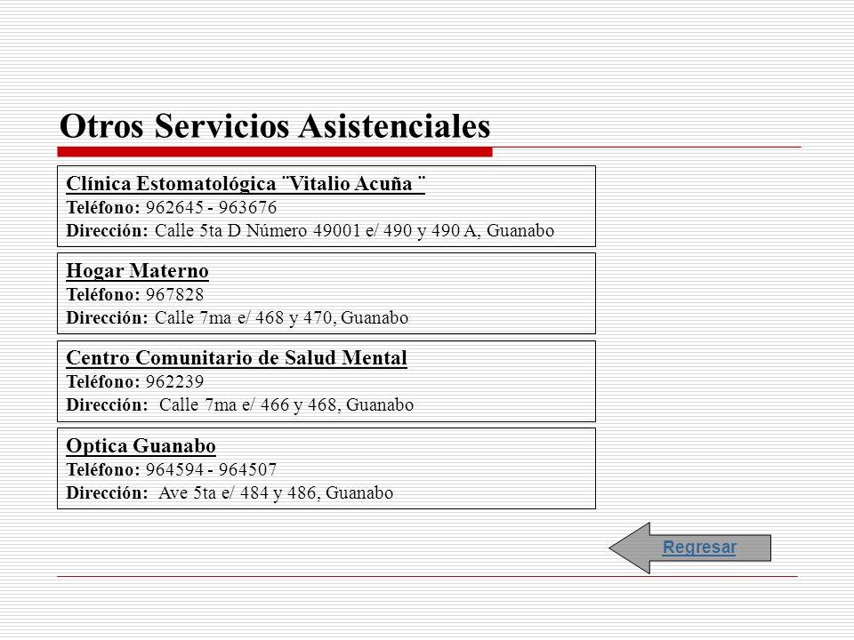 Otros Servicios Asistenciales Clínica Estomatológica ¨Vitalio Acuña ¨ Teléfono: 962645 - 963676 Dirección: Calle 5ta D Número 49001 e/ 490 y 490 A, Gu