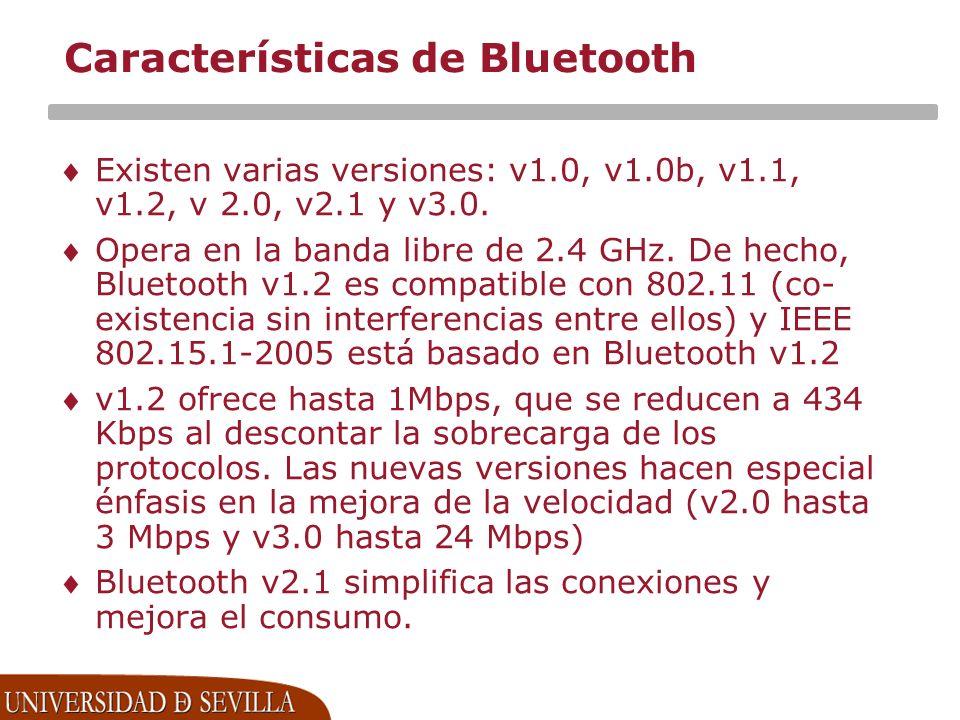 Características de Bluetooth Existen varias versiones: v1.0, v1.0b, v1.1, v1.2, v 2.0, v2.1 y v3.0.
