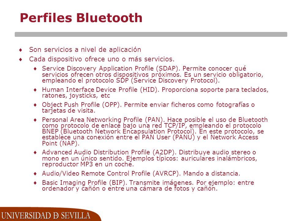 Perfiles Bluetooth Son servicios a nivel de aplicación Cada dispositivo ofrece uno o más servicios.