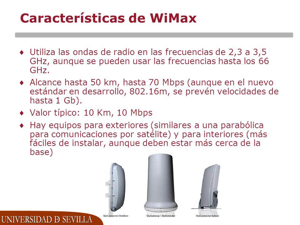 Características de WiMax Utiliza las ondas de radio en las frecuencias de 2,3 a 3,5 GHz, aunque se pueden usar las frecuencias hasta los 66 GHz.