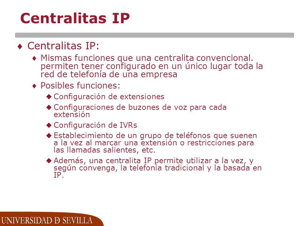 Centralitas IP Centralitas IP: Mismas funciones que una centralita convencional.