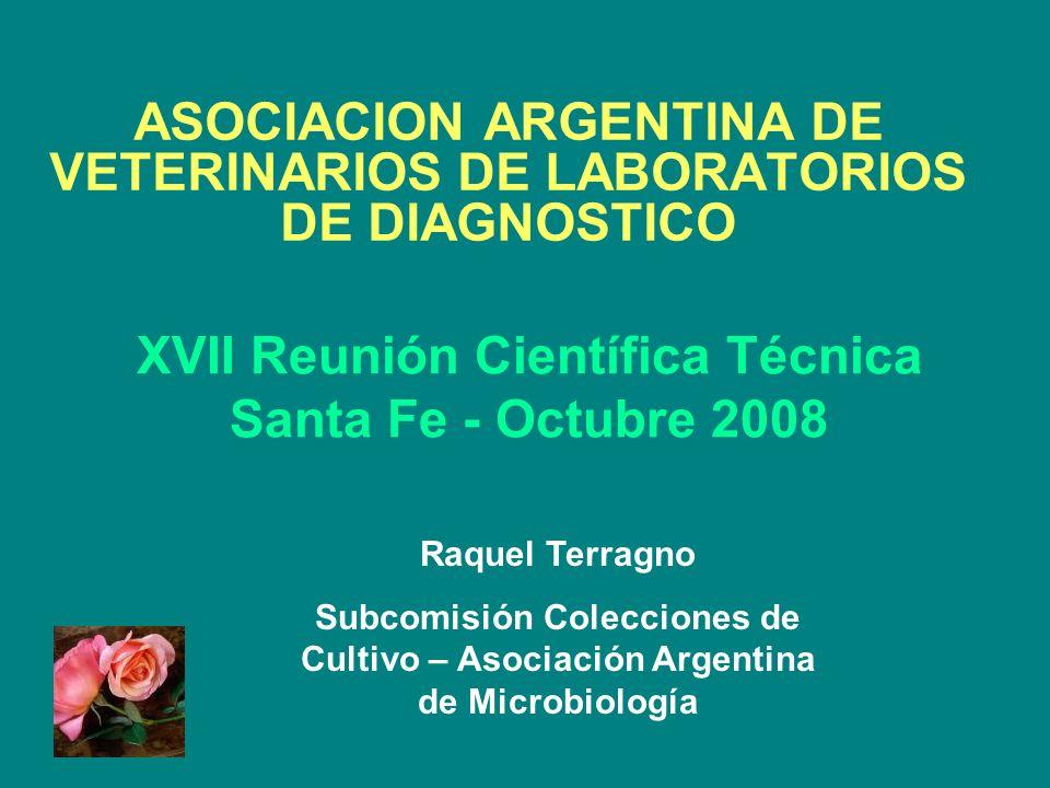 XVII Reunión Científica Técnica Santa Fe - Octubre 2008 ASOCIACION ARGENTINA DE VETERINARIOS DE LABORATORIOS DE DIAGNOSTICO Raquel Terragno Subcomisió
