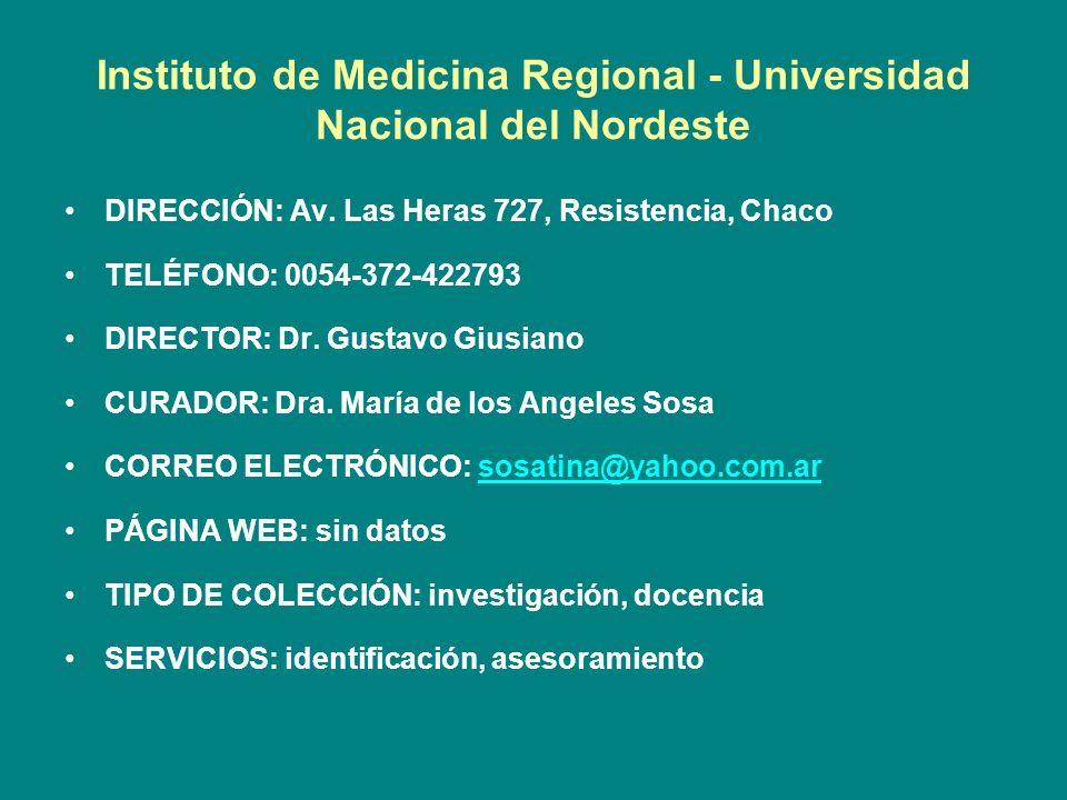 Instituto de Medicina Regional - Universidad Nacional del Nordeste DIRECCIÓN: Av. Las Heras 727, Resistencia, Chaco TELÉFONO: 0054-372-422793 DIRECTOR