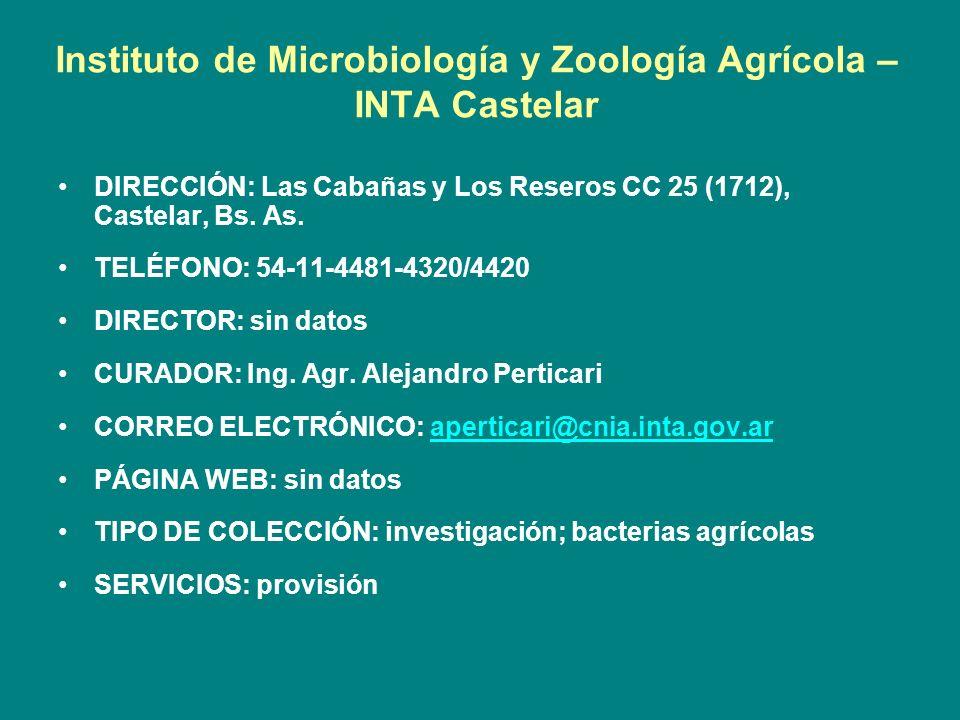 Instituto de Microbiología y Zoología Agrícola – INTA Castelar DIRECCIÓN: Las Cabañas y Los Reseros CC 25 (1712), Castelar, Bs. As. TELÉFONO: 54-11-44