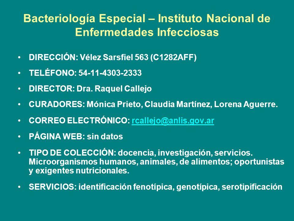 Bacteriología Especial – Instituto Nacional de Enfermedades Infecciosas DIRECCIÓN: Vélez Sarsfiel 563 (C1282AFF) TELÉFONO: 54-11-4303-2333 DIRECTOR: D