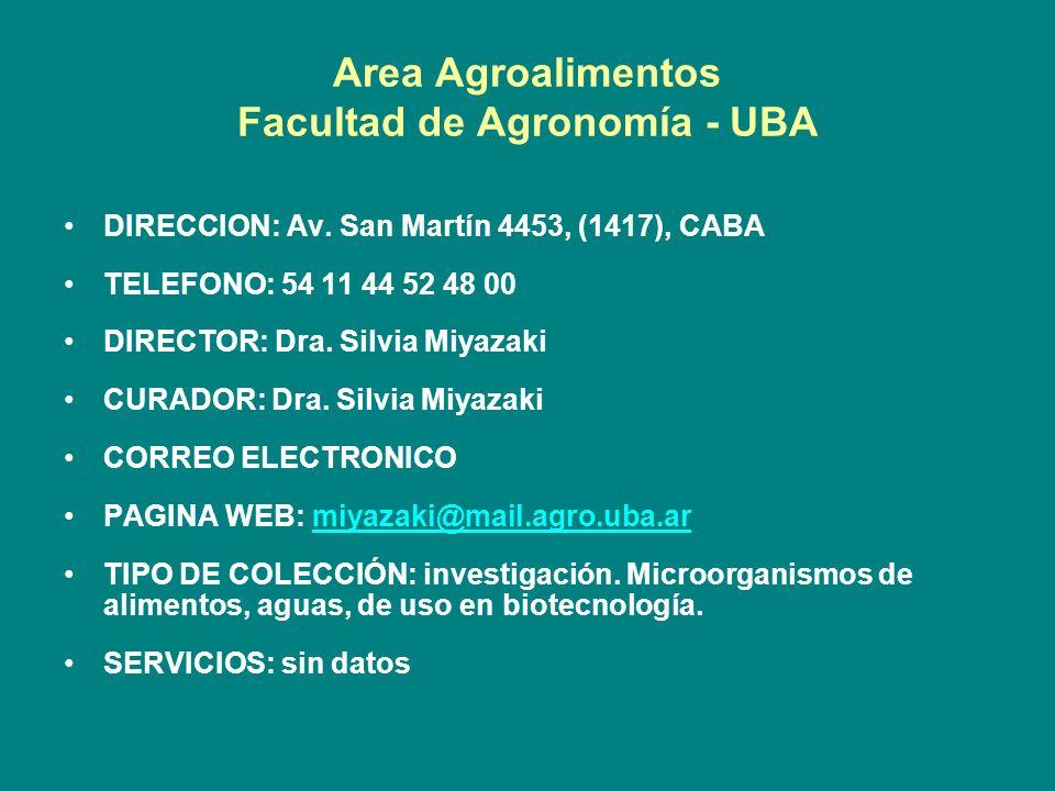 Area Agroalimentos Facultad de Agronomía - UBA DIRECCION: Av. San Martín 4453, (1417), CABA TELEFONO: 54 11 44 52 48 00 DIRECTOR: Dra. Silvia Miyazaki