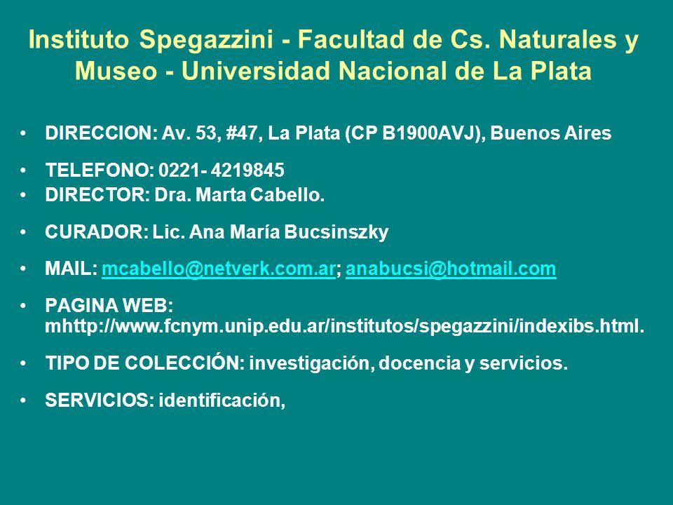 Instituto Spegazzini - Facultad de Cs. Naturales y Museo - Universidad Nacional de La Plata DIRECCION: Av. 53, #47, La Plata (CP B1900AVJ), Buenos Air