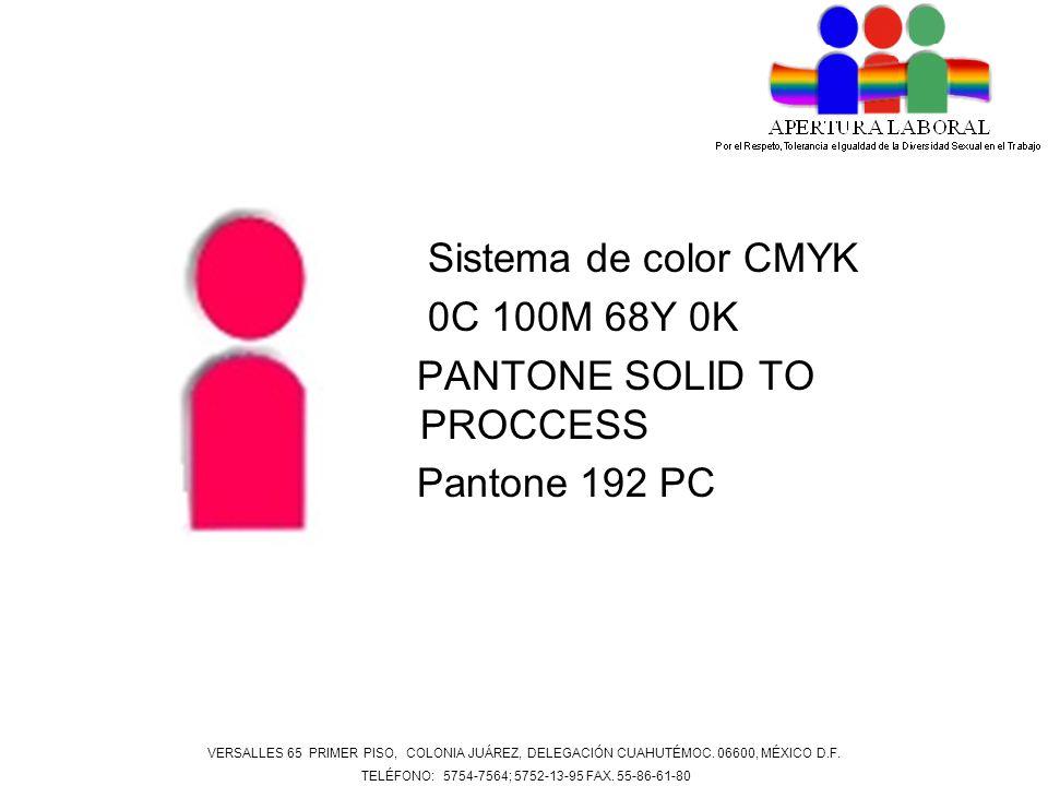 Sistema de color CMYK 0C 100M 68Y 0K PANTONE SOLID TO PROCCESS Pantone 192 PC VERSALLES 65 PRIMER PISO, COLONIA JUÁREZ, DELEGACIÓN CUAHUTÉMOC. 06600,