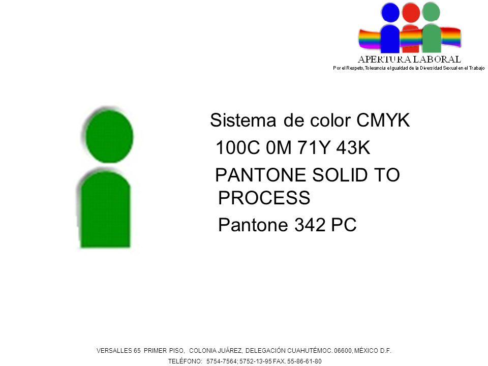 Sistema de color CMYK 100C 0M 71Y 43K PANTONE SOLID TO PROCESS Pantone 342 PC VERSALLES 65 PRIMER PISO, COLONIA JUÁREZ, DELEGACIÓN CUAHUTÉMOC. 06600,