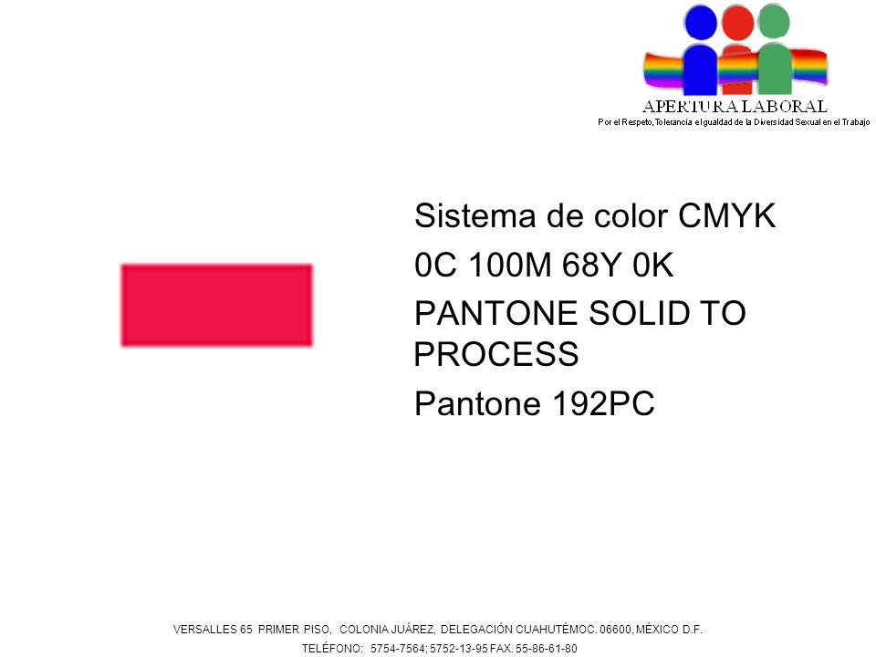 Sistema de color CMYK 0C 100M 68Y 0K PANTONE SOLID TO PROCESS Pantone 192PC VERSALLES 65 PRIMER PISO, COLONIA JUÁREZ, DELEGACIÓN CUAHUTÉMOC. 06600, MÉ