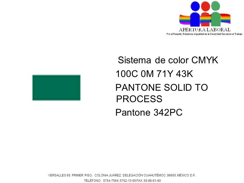 Sistema de color CMYK 100C 0M 71Y 43K PANTONE SOLID TO PROCESS Pantone 342PC VERSALLES 65 PRIMER PISO, COLONIA JUÁREZ, DELEGACIÓN CUAHUTÉMOC. 06600, M