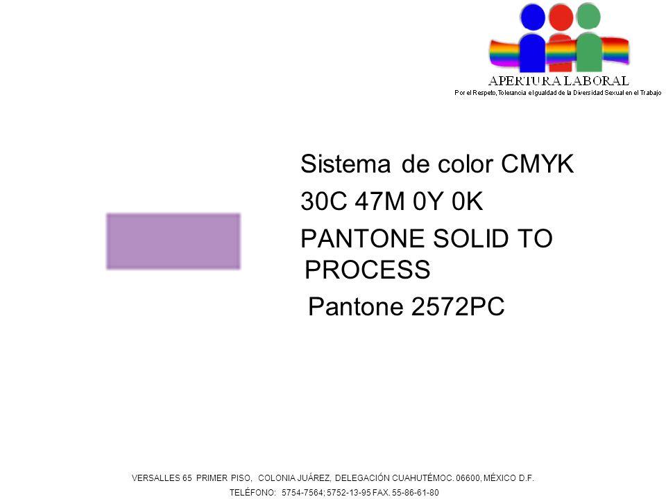 Sistema de color CMYK 30C 47M 0Y 0K PANTONE SOLID TO PROCESS Pantone 2572PC VERSALLES 65 PRIMER PISO, COLONIA JUÁREZ, DELEGACIÓN CUAHUTÉMOC. 06600, MÉ