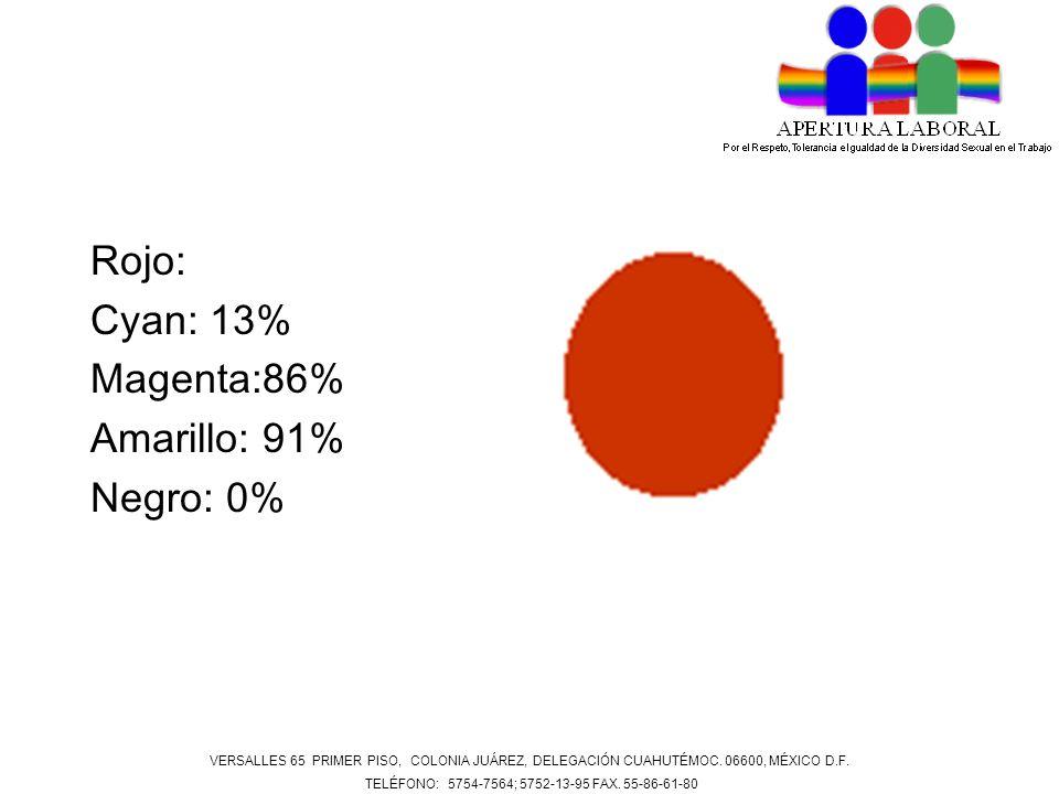Rojo: Cyan: 13% Magenta:86% Amarillo: 91% Negro: 0% VERSALLES 65 PRIMER PISO, COLONIA JUÁREZ, DELEGACIÓN CUAHUTÉMOC. 06600, MÉXICO D.F. TELÉFONO: 5754