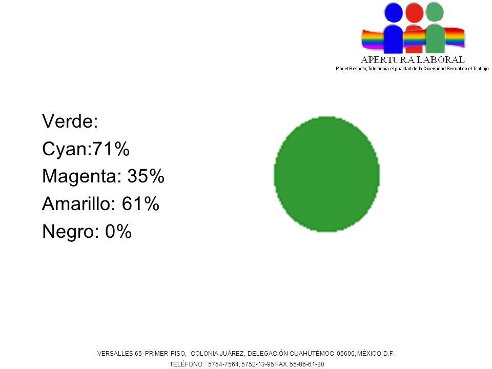 Verde: Cyan:71% Magenta: 35% Amarillo: 61% Negro: 0% VERSALLES 65 PRIMER PISO, COLONIA JUÁREZ, DELEGACIÓN CUAHUTÉMOC. 06600, MÉXICO D.F. TELÉFONO: 575