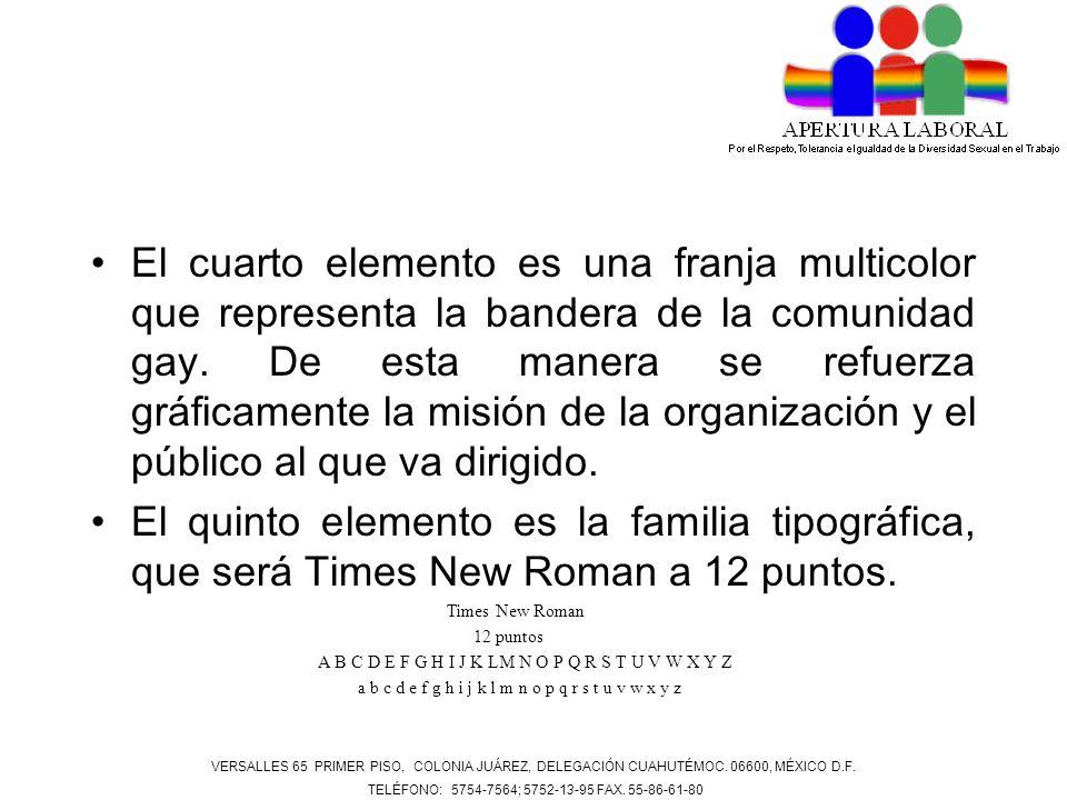 El cuarto elemento es una franja multicolor que representa la bandera de la comunidad gay. De esta manera se refuerza gráficamente la misión de la org