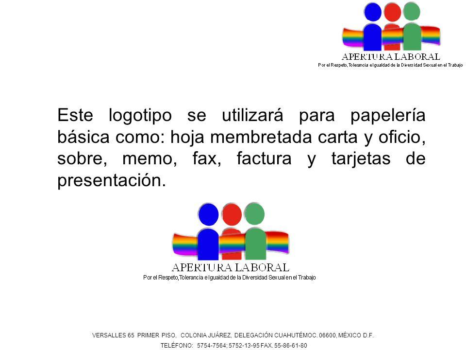 Este logotipo se utilizará para papelería básica como: hoja membretada carta y oficio, sobre, memo, fax, factura y tarjetas de presentación. VERSALLES