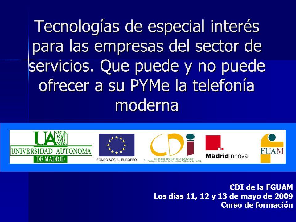 Tecnologías de especial interés para las empresas del sector de servicios. Que puede y no puede ofrecer a su PYMe la telefonía moderna CDI de la FGUAM
