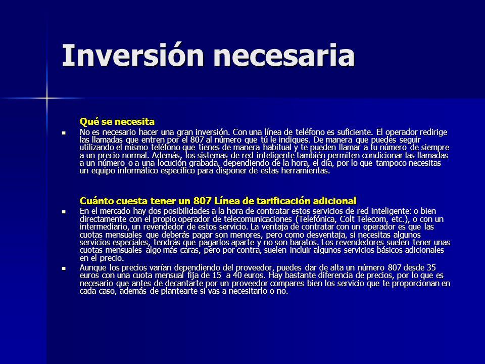 Inversión necesaria Qué se necesita Qué se necesita No es necesario hacer una gran inversión. Con una línea de teléfono es suficiente. El operador red