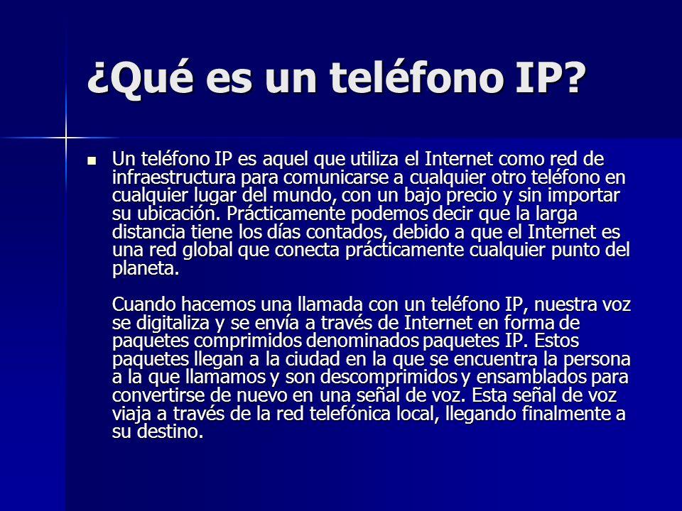 ¿Qué es un teléfono IP? Un teléfono IP es aquel que utiliza el Internet como red de infraestructura para comunicarse a cualquier otro teléfono en cual