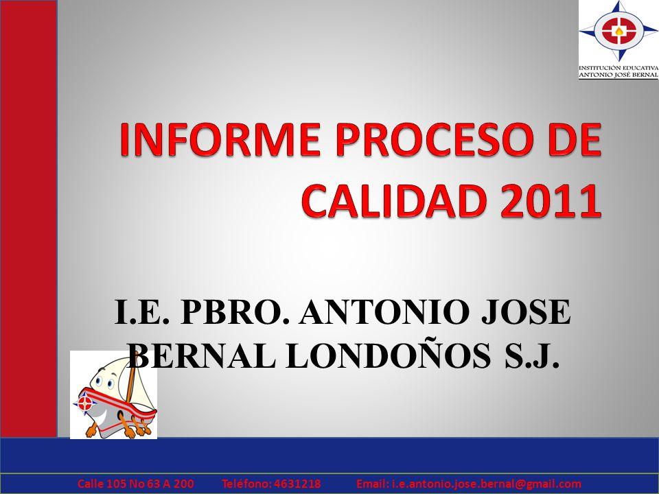 I.E. PBRO. ANTONIO JOSE BERNAL LONDOÑOS S.J. Calle 105 No 63 A 200 Teléfono: 4631218 Email: i.e.antonio.jose.bernal@gmail.com