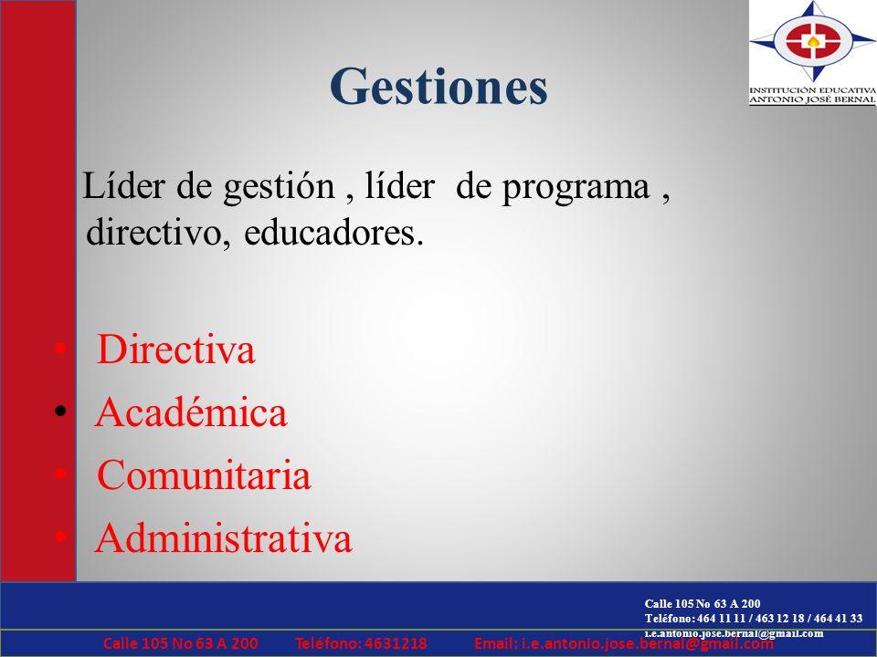 Calle 105 No 63 A 200 Teléfono: 464 11 11 / 463 12 18 / 464 41 33 i.e.antonio.jose.bernal@gmail.com Gestiones Líder de gestión, líder de programa, dir