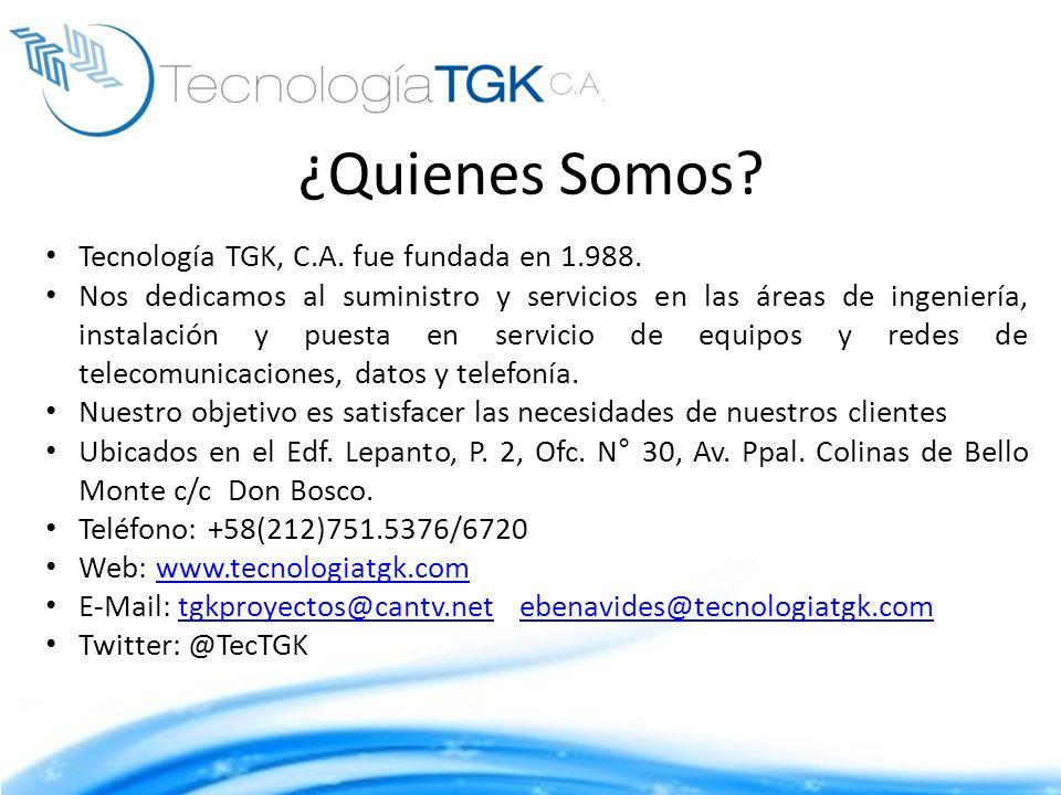 ¿Quienes Somos? Tecnología TGK, C.A. fue fundada en 1.988. Nos dedicamos al suministro y servicios en las áreas de ingeniería, instalación y puesta en