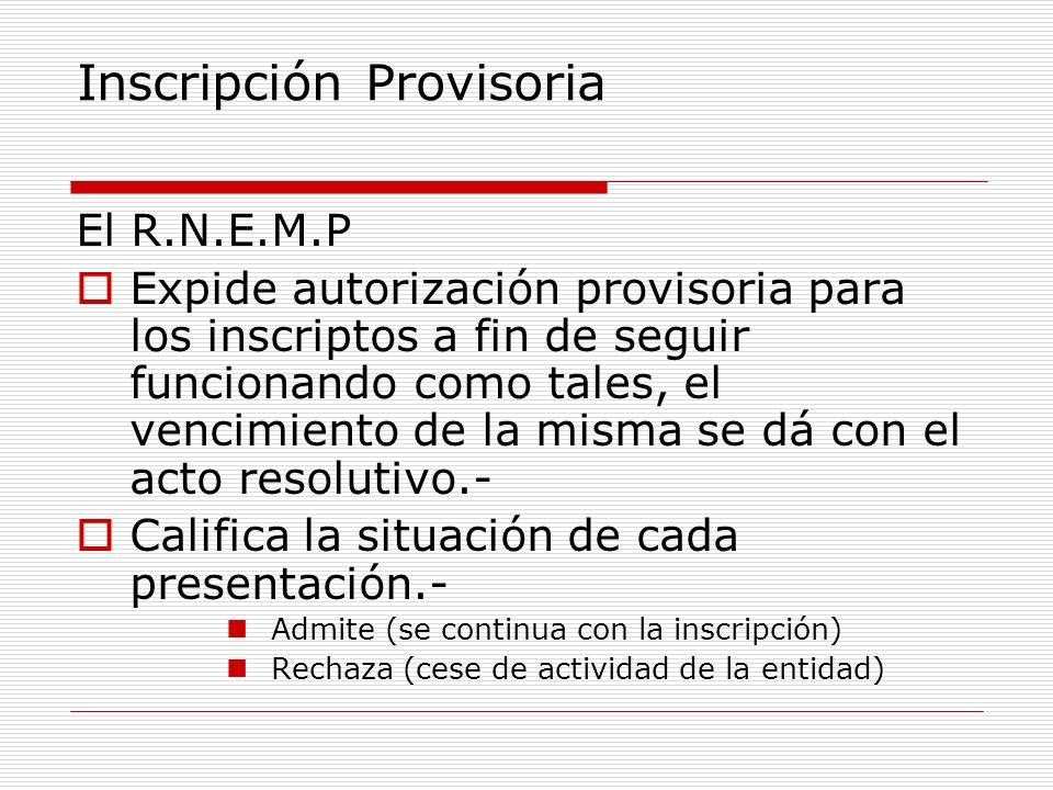 Inscripción Provisoria El R.N.E.M.P Expide autorización provisoria para los inscriptos a fin de seguir funcionando como tales, el vencimiento de la mi