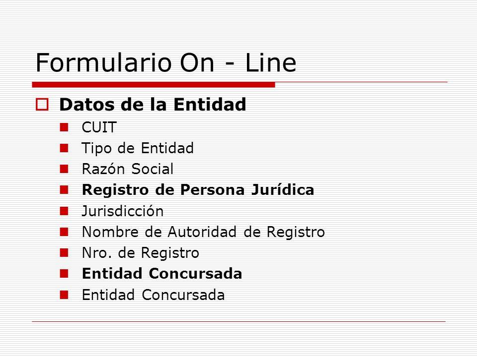 Formulario On - Line Datos de la Entidad CUIT Tipo de Entidad Razón Social Registro de Persona Jurídica Jurisdicción Nombre de Autoridad de Registro Nro.