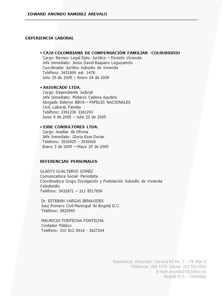 EXPERIENCIA LABORAL CAJA COLOMBIANA DE COMPENSACIÓN FAMILIAR -COLSUBSIDIO Cargo: Revisor Legal Dpto. Jurídico – División Vivienda Jefe Inmediato: Jesú