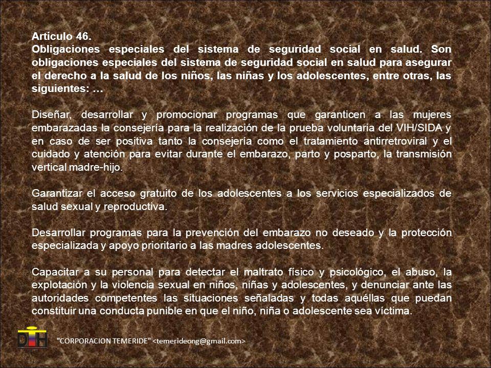 CORPORACION TEMERIDE Artículo 46.