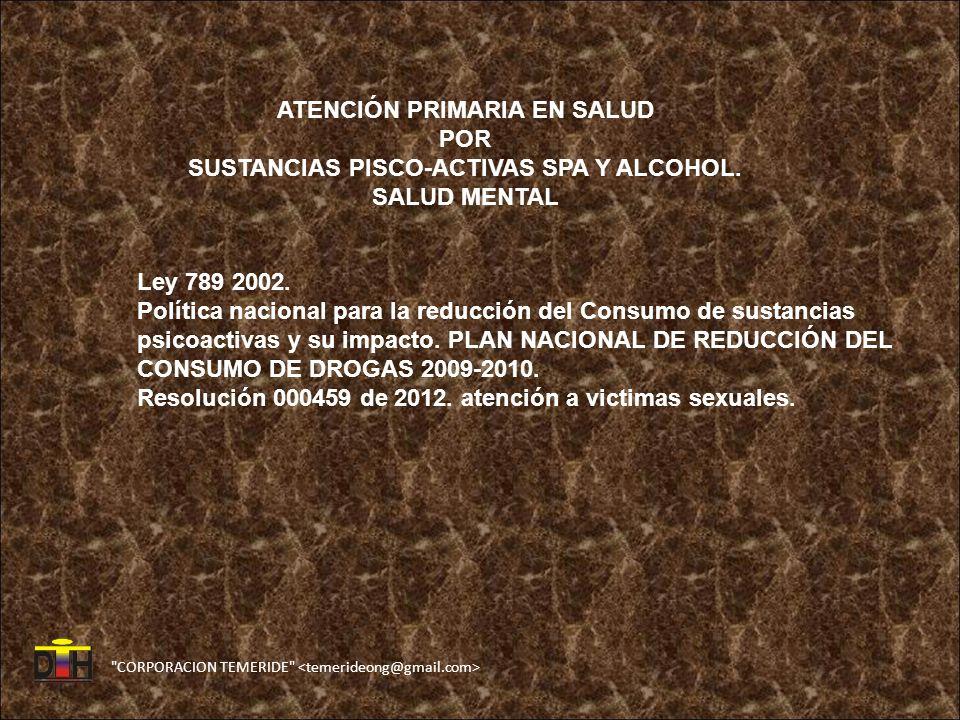 CORPORACION TEMERIDE ATENCIÓN PRIMARIA EN SALUD POR SUSTANCIAS PISCO-ACTIVAS SPA Y ALCOHOL.