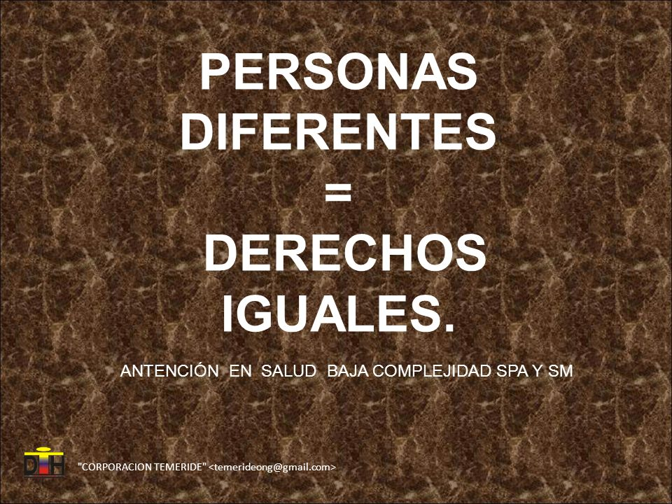 CORPORACION TEMERIDE PERSONAS DIFERENTES = DERECHOS IGUALES.