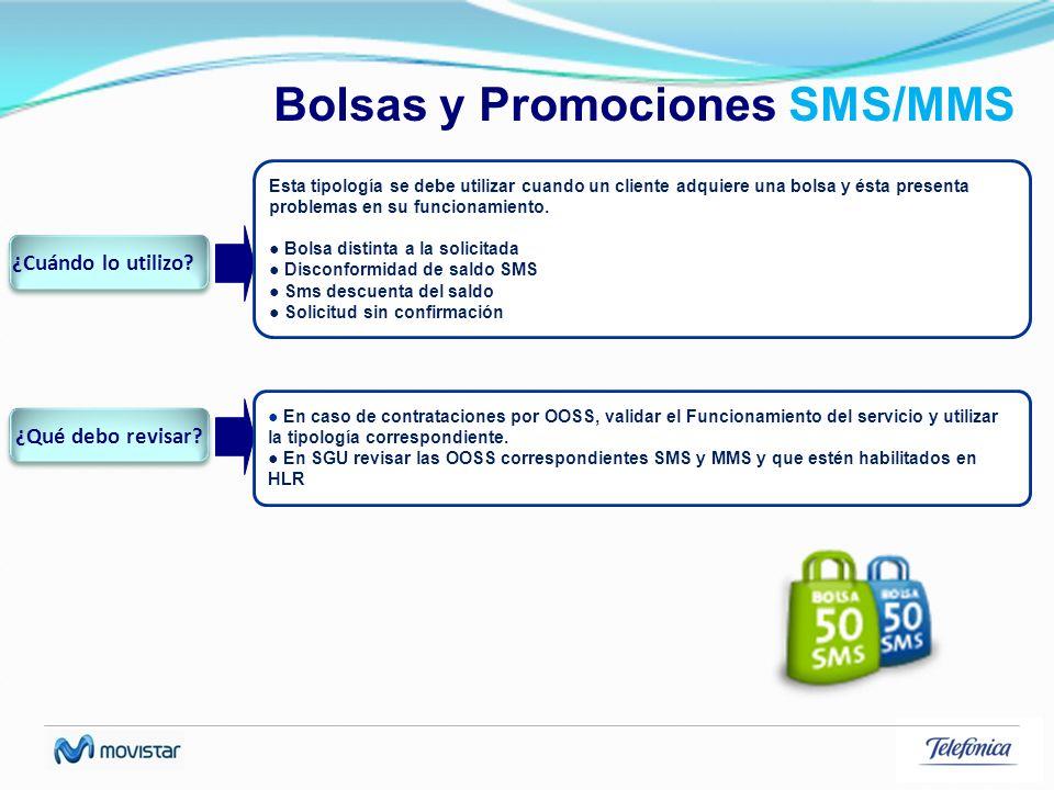 Bolsas y Promociones SMS/MMS Esta tipología se debe utilizar cuando un cliente adquiere una bolsa y ésta presenta problemas en su funcionamiento. Bols