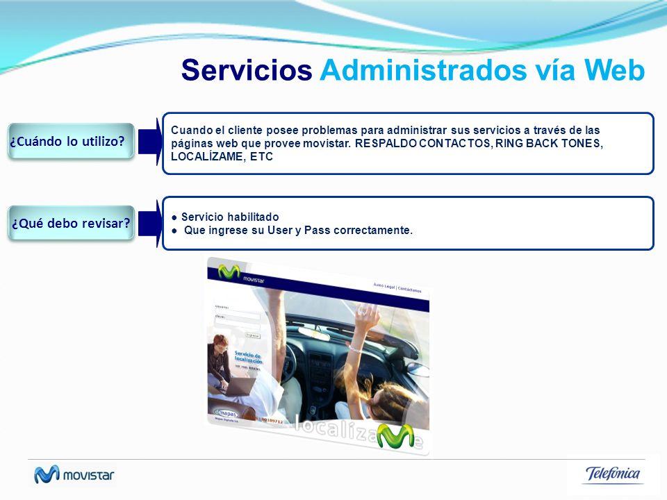 Servicios Administrados vía Web Cuando el cliente posee problemas para administrar sus servicios a través de las páginas web que provee movistar. RESP