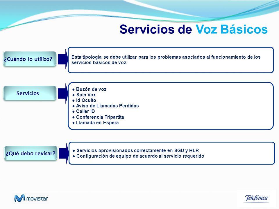 Servicios de Voz Básicos Esta tipología se debe utilizar para los problemas asociados al funcionamiento de los servicios básicos de voz. ¿Cuándo lo ut